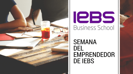 ¿Quieres montar una startup? IV Semana del Emprendedor Online en IEBS