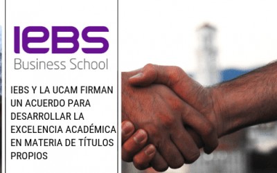 IEBS y la UCAM firman un acuerdo para desarrollar la excelencia académica en materia de títulos propios