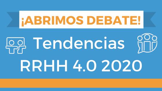 Tendencias RRHH 4.0: aporta tus ideas y opiniones