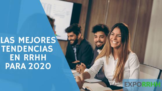 LAS MEJORES TENDENCIAS DE RRHH PARA EL 2020