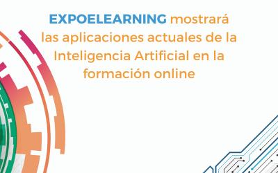 EXPOELEARNING mostrará las aplicaciones actuales de la Inteligencia Artificial en la formación online