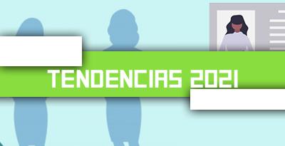 LAS MEJORES TENDENCIAS DE RRHH PARA EL 2021
