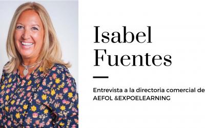 Entrevista a Isabel Fuentes Ardilla, Directora comercial en AEFOL & EXPOELEARNING